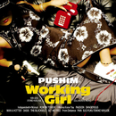 WORKING GIRL/PUSHIM