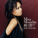 暁ニ想フfeat.Sowelu/Miss Monday