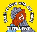 World of Glory with JOE INOUE/TOTALFAT
