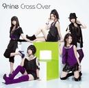 Cross Over/9nine