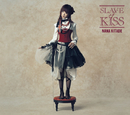 SLAVE of KISS/北出 菜奈