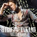 SILENT MOON/HIRO☆TAKAMI