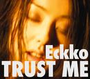 Trust Me/Eckko