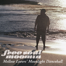 Free Soul MOOMIN~Mellow Lovers' Moonlight Dancehall/MOOMIN