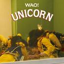 WAO!/UNICORN