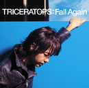 Fall Again/TRICERATOPS