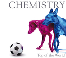 Top of the World/CHEMISTRY