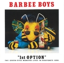 1st OPTION/BARBEE BOYS