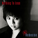 Nothing To Lose/REBECCA