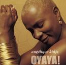 Oyaya!/Angelique Kidjo