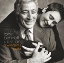 A Wonderful World/Tony Bennett & k.d. lang