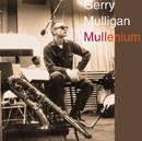Mullenium/Gerry Mulligan