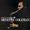 Broken Shadows/Ornette Coleman