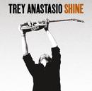 Shine (Album Version)/Trey Anastasio