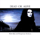 BRAND NEW LOVER/DEAD OR ALIVE