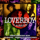 LOVERBOY CLASSICS THEIR GREATEST HITS/LOVERBOY