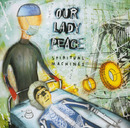 spiritual machines/Our Lady Peace