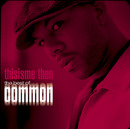 This is me then:The best of common/Common