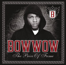 The Price Of Fame/Bow Wow