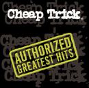 THE AUTHORIZED GREATEST HITS/Cheap Trick