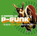 Six Degrees Of P-Funk:The Best Of George Clinton & His Funk Family/George Clinton & The P-Funk Allstars