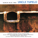 March 16-20,1992/Uncle Tupelo
