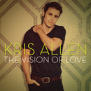 The Vision Of Love/Kris Allen