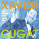 The Original Latin Dance King/Xavier Cugat and His Orchestra