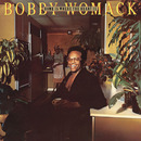 Home Is Where The Heart Is (Album Version)/Bobby Womack