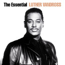 The Essential Luther Vandross/ルーサー・ヴァンドロス