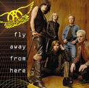 Fly Away From Here -radio edit-/Aerosmith