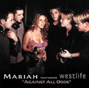 AGAINST ALL ODDS (TAKE A LOOK AT ME NOW) - Album version/Mariah Carey Featuring Westlife