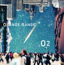 O2/ORANGE RANGE