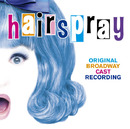 hairspray ORIGINAL BROADWAY CAST RECORDING/Original Broadway Cast Recording