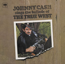 Sings The Ballads Of The True West/Johnny Cash