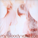 ISN'T ANYTHING/My Bloody Valentine