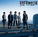 7th Trigger/UVERworld