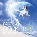 GENKI ROCKETS Ⅱ-No border between us-/元気ロケッツ
