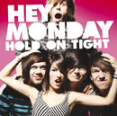 Hold On Tight/Hey Monday