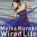 Wired Life/黒木メイサ