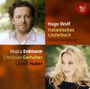 Wolf: Italienisches Liederbuch/Christian Gerhaher, Mojca Erdmann