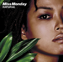 NATURAL/Miss Monday
