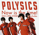 Now is the time!/POLYSICS