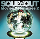 Movies&Remixies 2/SOUL'd OUT