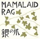 銀の爪/MAMALAID RAG