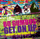Get On Up~History Of Bo Gumbos Vol.1~/BO GUMBOS