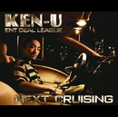 NEXT CRUISING/KEN-U