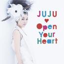 Open Your Heart~素顔のままで~/JUJU