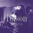 POISON/REBECCA