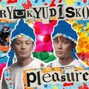 pleasure/RYUKYUDISKO